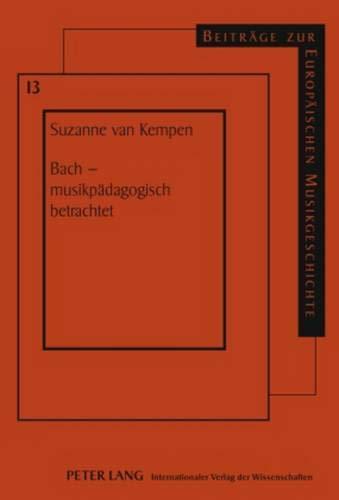 9783631593257: Bach - Musikpaedagogisch Betrachtet