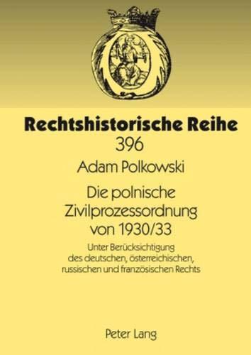 9783631593875: Die polnische Zivilprozessordnung von 1930/33: Unter Berücksichtigung des deutschen, österreichischen, russischen und französischen Rechts (Rechtshistorische Reihe) (German Edition)