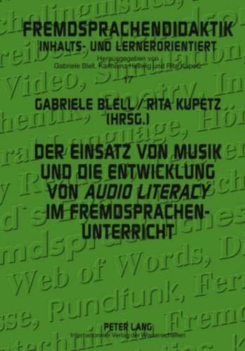 Der Einsatz von Musik und die Entwicklung von audio literacy im Fremdsprachenunterricht: Gabriele ...