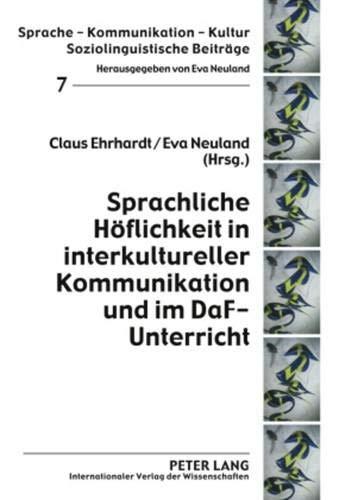 Sprachliche Hoflichkeit In Interkultureller Kommunikation Und Im: Ehrhardt, Claus/ Neuland,