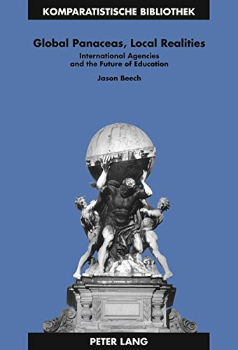9783631594773: Global Panaceas, Local Realities: International Agencies and the Future of Education (Komparatistische Bibliothek / Comparative Studies Series / Bibliothèque d'Études Comparatives)