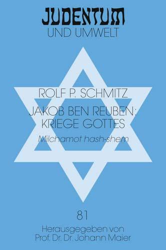 9783631594964: Jakob Ben Reuben: Kriege Gottes: Milchamot Hash-Shem (Judentum Und Umwelt / Realms of Judaism)