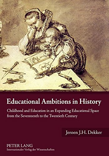 9783631595015: Educational Ambitions in History: Childhood and Education in an Expanding Educational Space from the Seventeenth to the Twentieth Century
