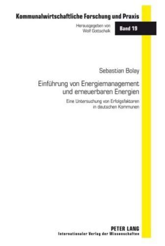 9783631595022: Einfuehrung Von Energiemanagement Und Erneuerbaren Energien: Eine Untersuchung Von Erfolgsfaktoren in Deutschen Kommunen (Kommunalwirtschaftliche Forschung Und Praxis)