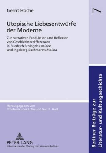 9783631595343: Utopische Liebesentwürfe der Moderne: Zur narrativen Produktion und Reflexion von Geschlechterdifferenzen in Friedrich Schlegels