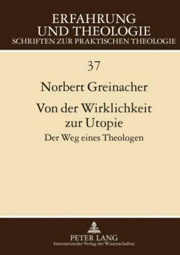 Von der Wirklichkeit zur Utopie: Norbert Greinacher