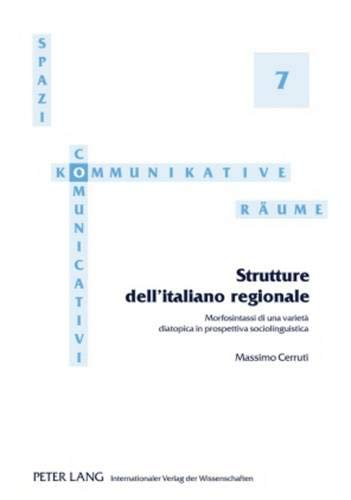 9783631596012: Strutture dell'italiano regionale: Morfosintassi di una varietà diatopica in prospettiva sociolinguistica (Spazi comunicativi / Kommunikative Räume) (Italian Edition)