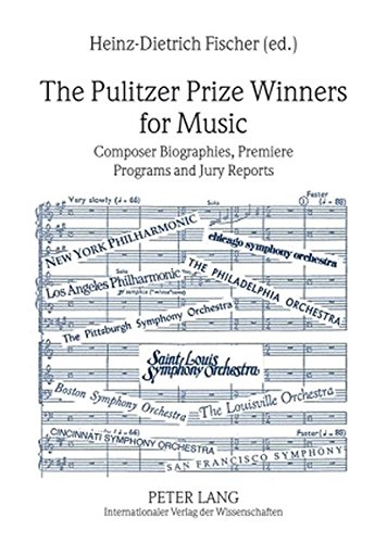 The Pulitzer Prize Winners for Music: Composer Biographies, Premiere Programs and Jury Reports