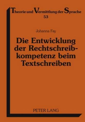 Die Entwicklung der Rechtschreibkompetenz beim Textschreiben Eine empirische Untersuchung in Klasse...