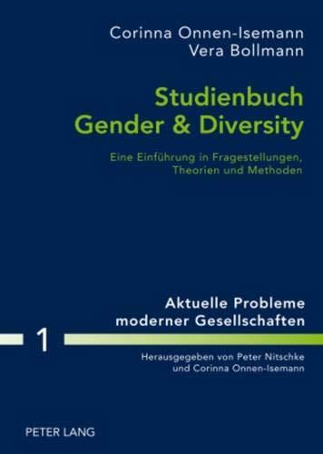 9783631597507: Studienbuch Gender & Diversity: Eine Einführung in Fragestellungen, Theorien und Methoden (Aktuelle Probleme moderner Gesellschaften / Contemporary Problems of Modern Societies) (German Edition)