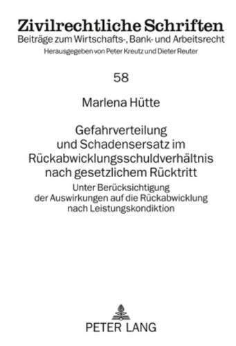 9783631597705: Gefahrverteilung und Schadensersatz im Rückabwicklungsschuldverhältnis nach gesetzlichem Rücktritt: Unter Berücksichtigung der Auswirkungen auf die ... (Zivilrechtliche Schriften)
