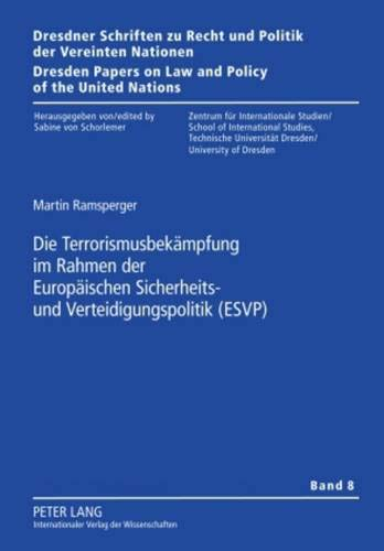 9783631598276: Die Terrorismusbekaempfung Im Rahmen Der Europaeischen Sicherheits- Und Verteidigungspolitik (Esvp) (Dresdner Schriften Zu Recht Und Politik der Vereinten Nation)