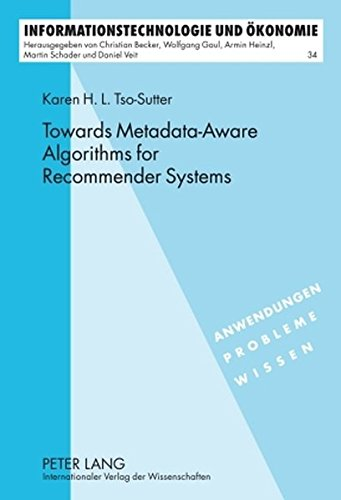 9783631598412: Towards Metadata-Aware Algorithms for Recommender Systems (Informationstechnologie und Oekonomie)