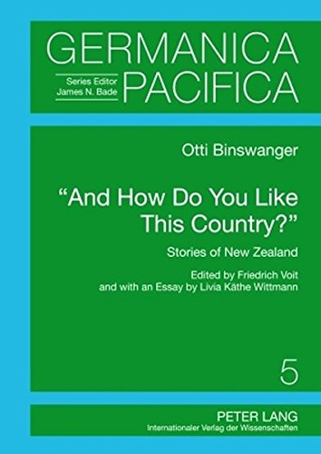 9783631598504: «And How Do You Like This Country?»: Stories of New Zealand- Edited by Friedrich Voit and with an Essay by Livia Käthe Wittmann (Germanica Pacifica)