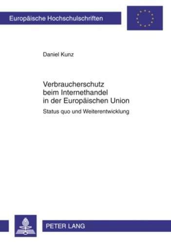 Verbraucherschutz beim Internethandel in der Europäischen Union: Daniel Kunz