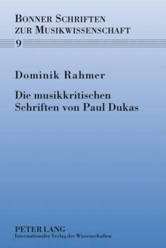 Die musikkritischen Schriften von Paul Dukas: Dominik Rahmer