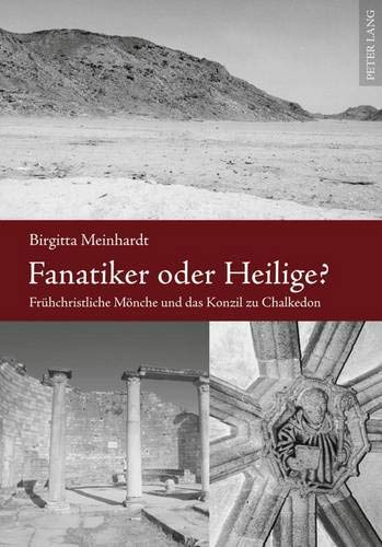 9783631599358: Fanatiker oder Heilige?: Frühchristliche Mönche und das Konzil zu Chalkedon (Europäische Hochschulschriften / European University Studies / Publications Universitaires Européennes) (German Edition)