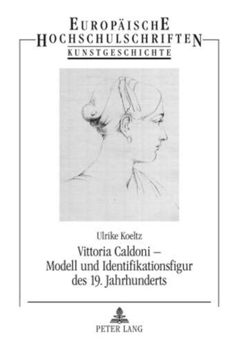 9783631599440: Vittoria Caldoni - Modell Und Identifikationsfigur Des 19. Jahrhunderts (Europaeische Hochschulschriften / European University Studie)