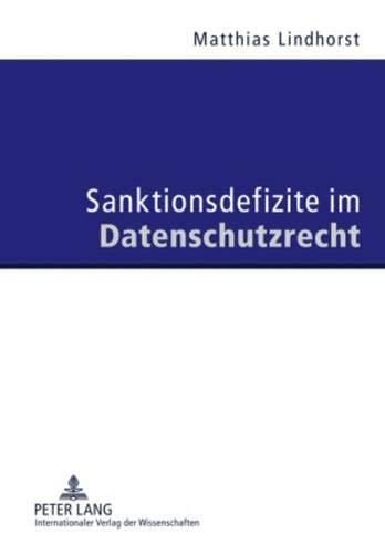 Sanktionsdefizite Im Datenschutzrecht (Hardback): Matthias Lindhorst
