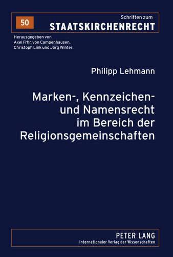 9783631600948: Marken-, Kennzeichen- Und Namensrecht Im Bereich Der Religionsgemeinschaften (Schriften Zum Staatskirchenrecht)