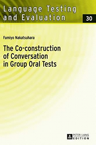 The Co-construction of Conversation in Group Oral: Nakatsuhara, Fumiyo