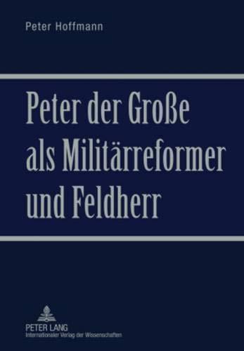 9783631601143: Peter Der Grosse ALS Militaerreformer Und Feldherr