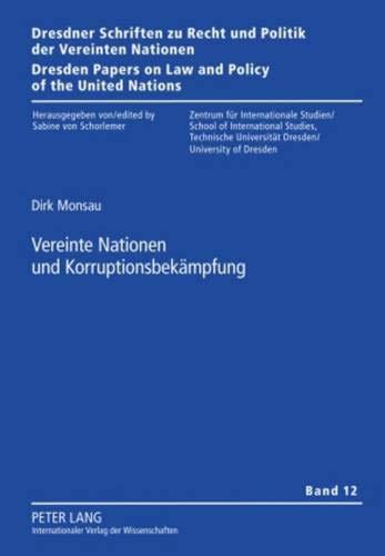 9783631601259: Vereinte Nationen Und Korruptionsbekaempfung (Dresdner Schriften Zu Recht Und Politik der Vereinten Nation)