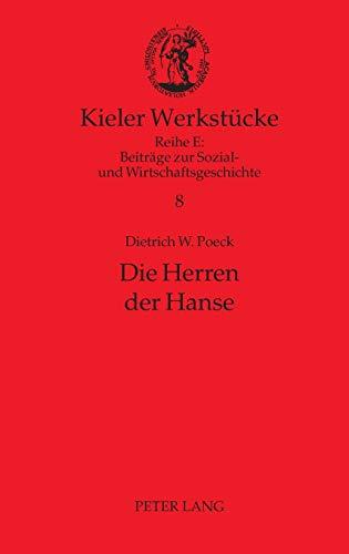 9783631601655: Die Herren Der Hanse: Delegierte Und Netzwerke (Kieler Werkstuecke)