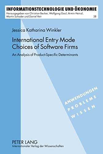 9783631602003: International Entry Mode Choices of Software Firms: An Analysis of Product-Specific Determinants (Informationstechnologie und Ökonomie)