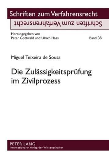 Die Zulaessigkeitspruefung im Zivilprozess: Miguel Teixeira de