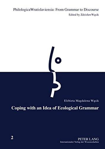 9783631602287: Coping with an Idea of Ecological Grammar (Philologica Wratislaviensia: From Grammar to Discourse)