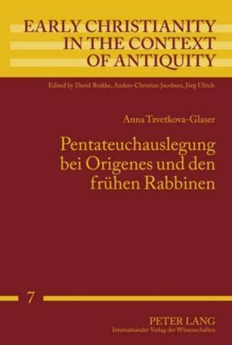 9783631602836: Pentateuchauslegung bei Origenes und den frühen Rabbinen (Early Christianity in the Context of Antiquity) (German Edition)