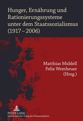 9783631603185: Hunger, Ernaehrung Und Rationierungssysteme Unter Dem Staatssozialismus (1917-2006)