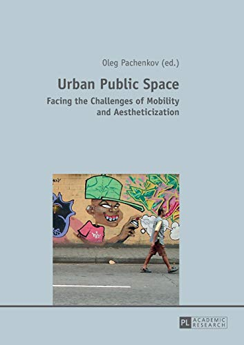 9783631603413: Urban Public Space: Facing the Challenges of Mobility and Aestheticization