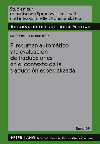 9783631603604: El resumen automático y la evaluación de traducciones en el contexto de la traducción especializada (Studien zur romanischen Sprachwissenschaft und interkulturellen Kommunikation)