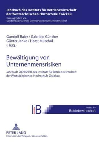 9783631603734: Bewältigung von Unternehmensrisiken: Jahrbuch 2009/2010 des Instituts für Betriebswirtschaft der Westsächsischen Hochschule Zwickau (Jahrbuch Des Instituts Fuer Betriebswirtschaft Der Westsaech)