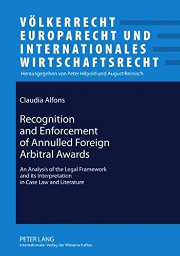 9783631603789: Recognition and Enforcement of Annulled Foreign Arbitral Awards: An Analysis of the Legal Framework and its Interpretation in Case Law and Literature ... und Internationales Wirtschaftsrecht)