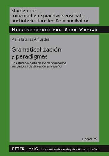 9783631604229: Gramaticalización y paradigmas: Un estudio a partir de los denominados marcadores de digresión en español (Studien zur romanischen Sprachwissenschaft ... Kommunikation) (Spanish Edition)