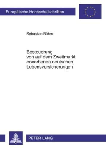 9783631604397: Besteuerung von auf dem Zweitmarkt erworbenen deutschen Lebensversicherungen (Europäische Hochschulschriften / European University Studies / Publications Universitaires Européennes) (German Edition)