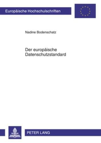 9783631604939: Der europäische Datenschutzstandard (Europäische Hochschulschriften / European University Studies / Publications Universitaires Européennes) (German Edition)