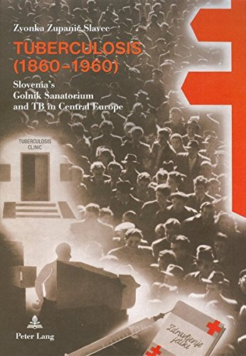 9783631606346: Tuberculosis (1860-1960): Slovenia's Golnik Sanatorium and TB in Central Europe