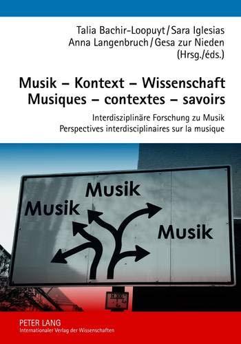 9783631606520: Musik – Kontext – Wissenschaft- Musiques – contextes – savoirs: Interdisziplinäre Forschung zu Musik- Perspectives interdisciplinaires sur la musique (French and German Edition)