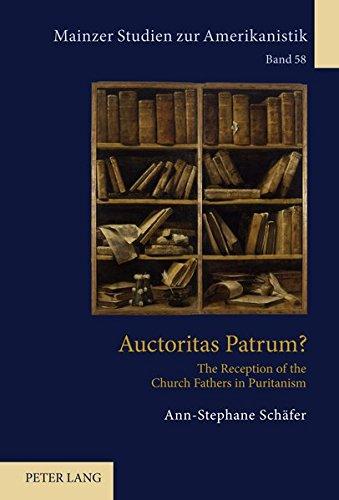 9783631607442: Auctoritas Patrum?: The Reception of the Church Fathers in Puritanism (Mainzer Studien zur Amerikanistik)