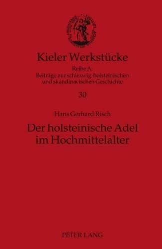 9783631608197: Der Holsteinische Adel Im Hochmittelalter: Eine Quantitative Untersuchung (Kieler Werkstuecke)