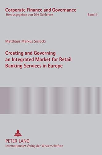Creating and Governing an Integrated Market for: Sielecki, Matthäus Markus