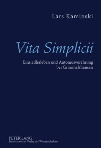 9783631608616: Vita Simplicii: Einsiedlerleben und Antoniusverehrung bei Grimmelshausen