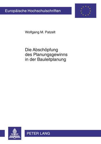 9783631609088: Abschoepfung Des Planungsgewinns in Der Bauleitplanung (Europaeische Hochschulschriften / European University Studie)