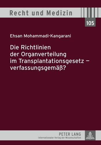 9783631610114: Die Richtlinien Der Organverteilung Im Transplantationsgesetz - Verfassungsgemaess? (Recht Und Medizin)