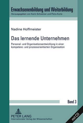 Das lernende Unternehmen: Personal- und Organisationsentwicklung in einer kompetenz- und ...