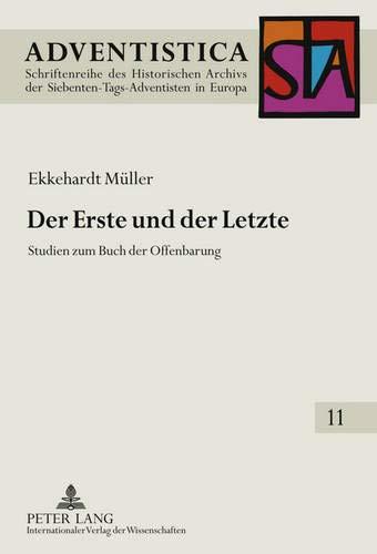 9783631611326: Der Erste Und Der Letzte: Studien Zum Buch Der Offenbarung (Adventistica)